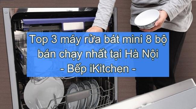 goi-y-tu-bep-ikitchen-top-3-may-rua-bat-mini-8-bo-ban-chay-nhat-tai-ha-noi